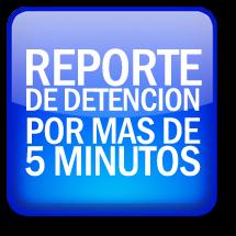 reporte-de-detencion-por-mas-de-5-minutos